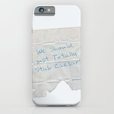 We Should Just Totally Stab Caesar! quote from the movie Mean Girls Slim Case iPhone 6s