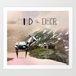 Mind the Deer! Art Print