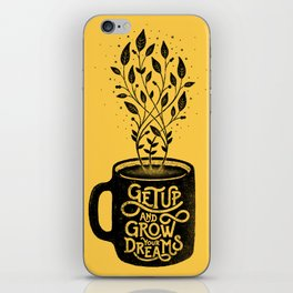 GET UP AND GROW YOUR DREAMS iPhone Skin
