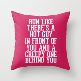 Hot Guy In Front Funny Running Quote Throw Pillow