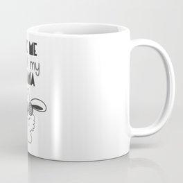 ask me about my llama Coffee Mug