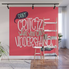 Don't Criticize Wall Mural