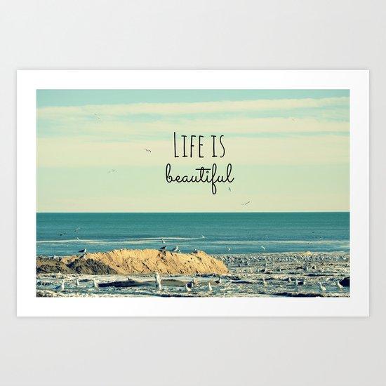 Life is Beautiful Art Print