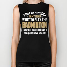 Badminton Player Voices In My Head  Biker Tank