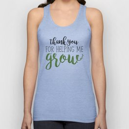 Thank You For Helping Me Grow Unisex Tank Top