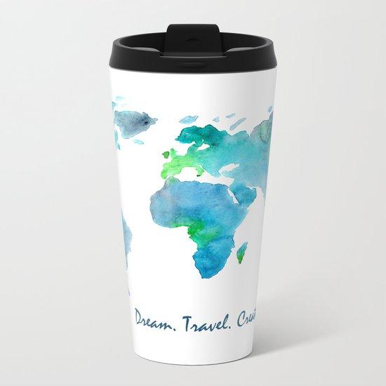 Dream. Travel. Create.    watercolor Metal Travel Mug