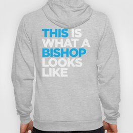 This What a Bishop Looks Like Hoody