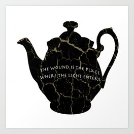 The Wound Is The Place Where The Light Enters You - Rumi Quote Art Print
