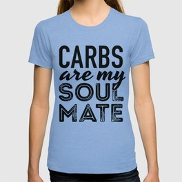Carbs are my Soul Mate T-shirt