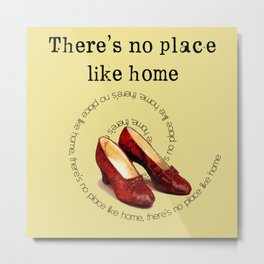 There's no place like home.... Metal Print