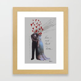 love is real, real is love Framed Art Print