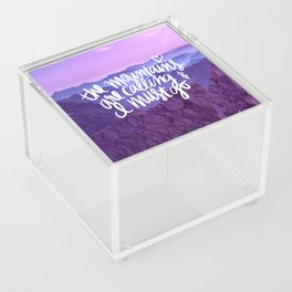 Mountains Are Calling Acrylic Box