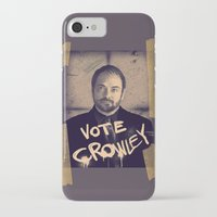 crowley iPhone & iPod Cases featuring Vote Crowley! by KanaHyde
