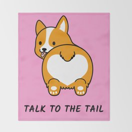Funny Cute Corgi Dog Art On Pink Talk To The Tail Throw Blanket