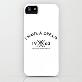 I Have A Dream 1963 Martin Luther King iPhone Case