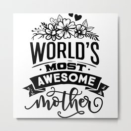 World's Most Awesome Mom Metal Print