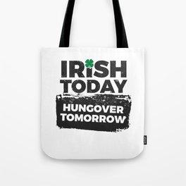 St Patriks Day Irish Today Hungover Tomorrow Drinking Tote Bag