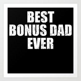 Best Bonus Dad Ever Art Print