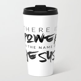 There Is Power In The Name Of Jesus - White Metal Travel Mug