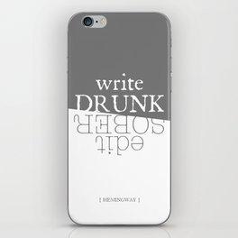 Write drunk, edit sober iPhone Skin