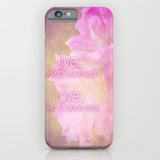 Live And Love iPhone 6s Slim Case