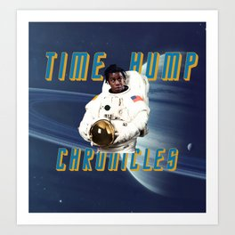 Time Hump Chronicles Art Print