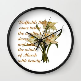 Daffodils That Come Before The Swallow Dares Shakespeare Quote Wall Clock