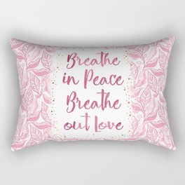 Breathe in Peace Breathe out Love Rectangular Pillow