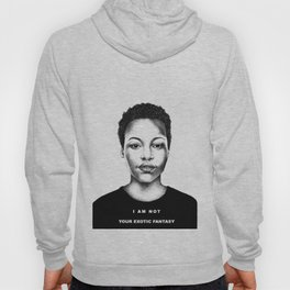 I Am Not Your Exotic Fantasy Hoody