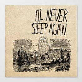 I'll Never Sleep Again Canvas Print