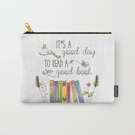 It's a Good Day to Read a Good Book Carry-All Pouch