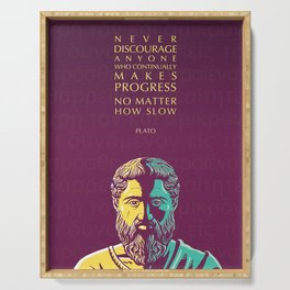 Plato Inspirational Quote: Never Discourage Anyone Who Continually Makes Progress No Matter How Slow Serving Tray