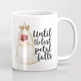 Until the last petal falls Coffee Mug