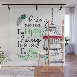 I Sing Because I'm Happy - color Wall Mural