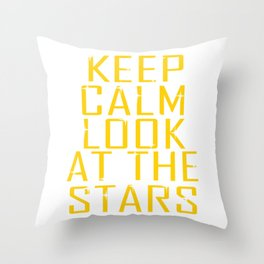 """""""Keep Calm Look at the Stars"""" Tee design will make peace and  worries dissapear!  Throw Pillow"""