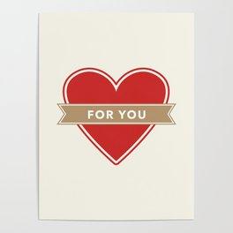 For You Heart Poster