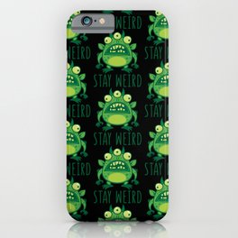 Stay Weird Alien Monster iPhone Case