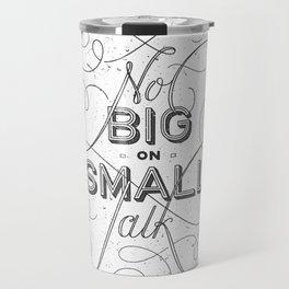 Small Talk Travel Mug