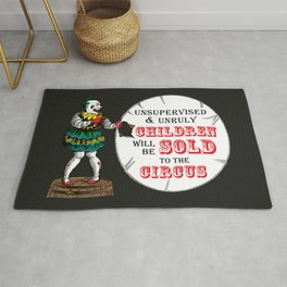Unsupervised and Unruly Children will be Sold to the Circus | Vintage Circus Clown | Rug