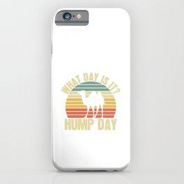 Vintage Is It Hump Day Week Of Labour Saying Tee Shirt Gift | Retro Camels Humps Professional Men iPhone Case