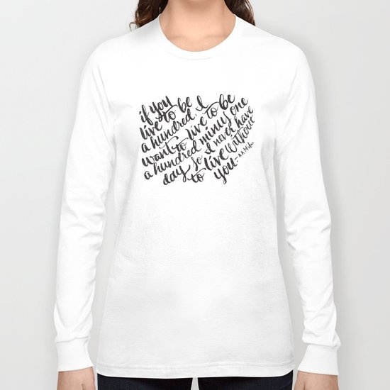 LIVE TO BE 100 Long Sleeve T-shirt