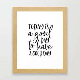 today is a good day for a good day wood framed sign, grey sign, wood sign, barnwood, kitchen sign Framed Art Print