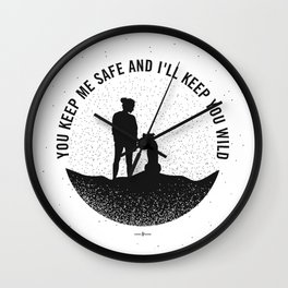 I'll Keep you Wild -black and white Wall Clock