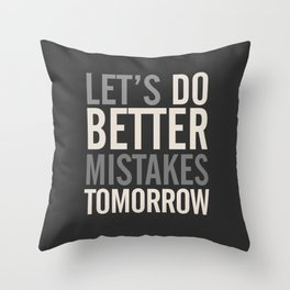 Let's do better mistakes tomorrow, improve yourself, typography illustration for fun, humor, smile, Throw Pillow
