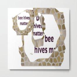Bee Hives Matter Metal Print
