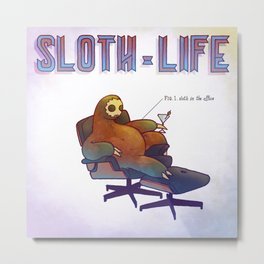 SLOTH LIFE fig. 1. Metal Print