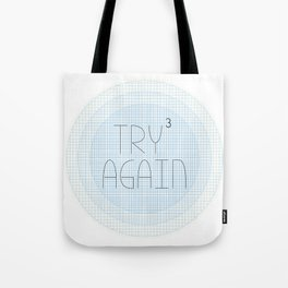 Try Try Try Again Tote Bag