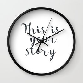This is your story Wall Clock