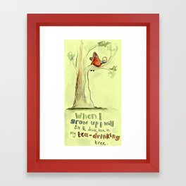 I will sit and drink tea in my tea-drinking tree (when I grow up) Framed Art Print
