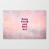 keep calm Canvas Prints featuring Keep Calm by Tina Vaughn